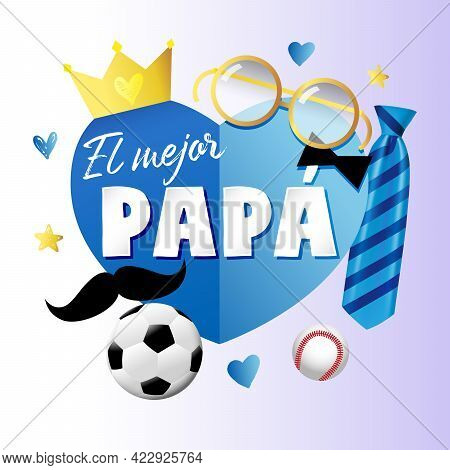 El Mejor Papa - Best Dad In The World Spanish Lettering Banner With Blue Paper Heart Elements, Tie,
