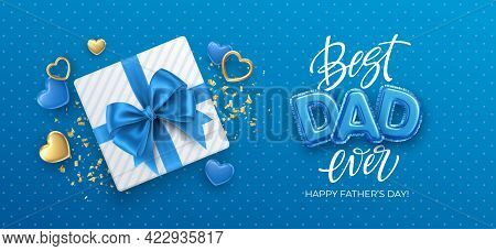 Best Dad Ever. Happy Fathers Day Festive Event Banner. Happy Birthday Holiday Background. Holiday Gi