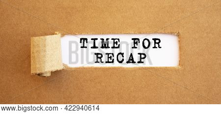 Text Time For Recap Appearing Behind Torn Brown Paper. For Your Design, Concept.