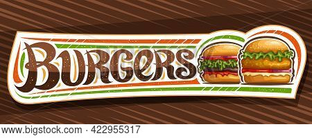 Vector Banner For Burgers, White Horizontal Sign Board With Illustration Of Hamburgers With Grilled