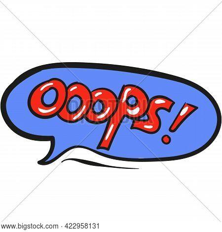 Oops Speech Bubble Comic Text Cartoon Vector