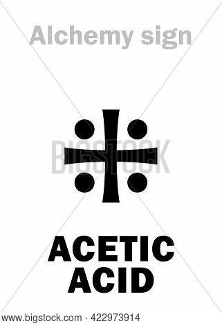 Alchemy Alphabet: Acetic Acid (acidum Aceti), Vinegar Acid -- Distill.vinegar, Pure Acid (i.e.: Glac