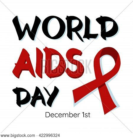 1st December World Aids Day. World Aids Day Poster With Red Ribbon, The Global Symbol For Solidarity