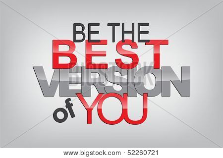 Be the best version of you. Typography poster. Motivational Background poster