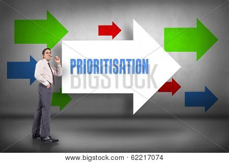 The word prioritisation and thinking businessman holding glasses against arrows pointing
