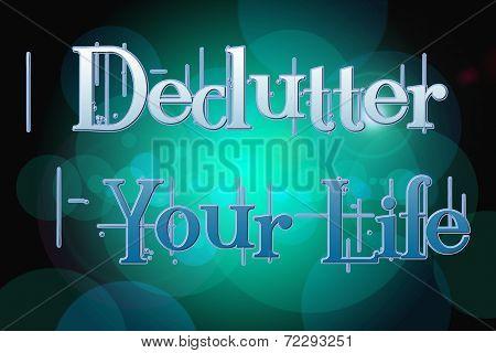 Declutter Your Life Concept