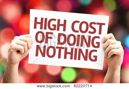 High Cost of Doing Nothing card with colorful background with defocused lights
