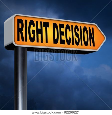 right decision road sign choice decisions or direction for answers on questions choose wise way poster