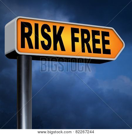 risk free no risks safe investment best top quality product money back guarantee road sign arrow guaranteed warranty invest safely