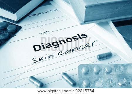 Diagnostic form with diagnosis skin cancer.
