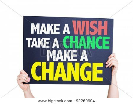 Make a Wish Take a Chance Make a Change card isolated on white