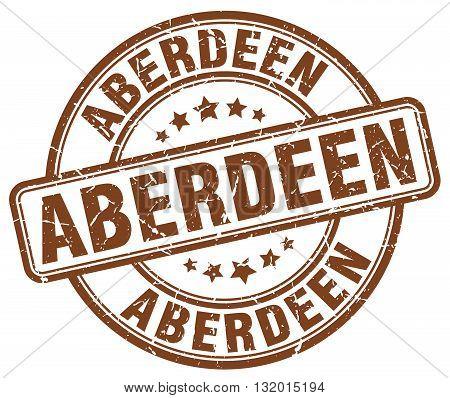Aberdeen brown grunge round vintage rubber stamp.Aberdeen stamp.Aberdeen round stamp.Aberdeen grunge stamp.Aberdeen.Aberdeen vintage stamp.