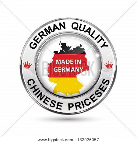 Made in Germany. German Quality, Chinese Prices - glossy shiny button / icon / label.