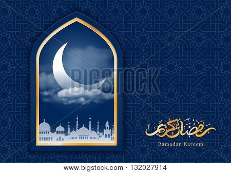 Ramadan greeting card with crescent in mosque window and arabic ornament. Ramadan Kareem calligraphy. Vector illustration. Translation : Ramadan Kareem.