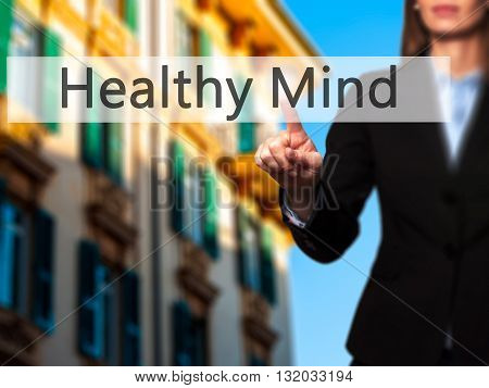 Healthy Mind - Businesswoman Hand Pressing Button On Touch Screen Interface.
