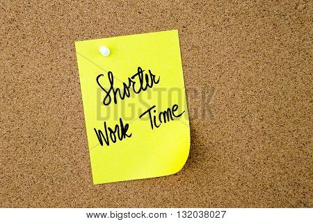 Shorter Work Time Written On Yellow Paper Note