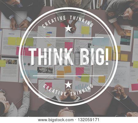 Think Big Attitude Idea Inspiration Successful Concept