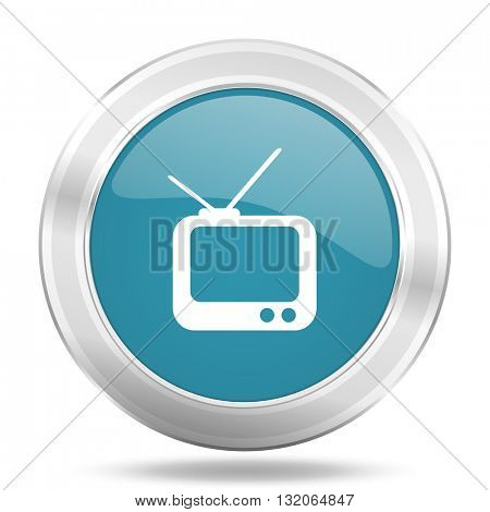 tv icon, blue round metallic glossy button, web and mobile app design illustration