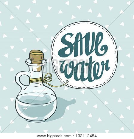 """""""Save water"""" eco card. Vector hand-drawn illustration."""