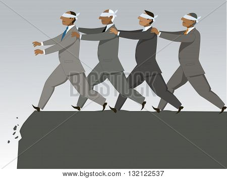 The blind leading the blind. Blindfolded businessmen following each other to the cliff