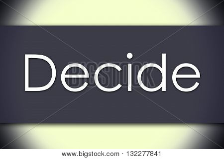 Decide - Business Concept With Text