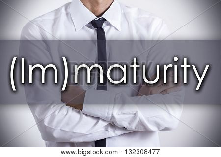 (im)maturity - Young Businessman With Text - Business Concept
