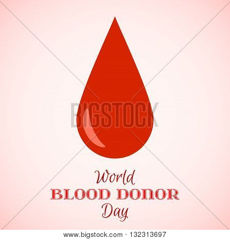 Vector Drop of Red Blood on a white background. Element for the World Blood Donor Day and other medical projects and design. Drop of Blood Icon. Medical Blood Donation Design Elements.