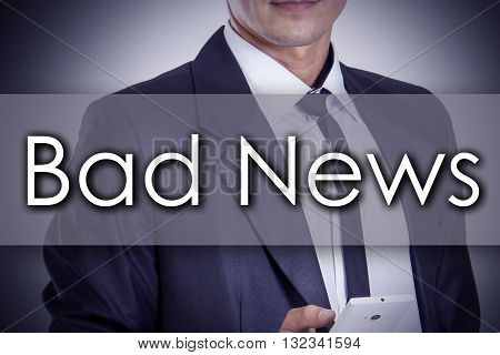 Bad News - Young Businessman With Text - Business Concept