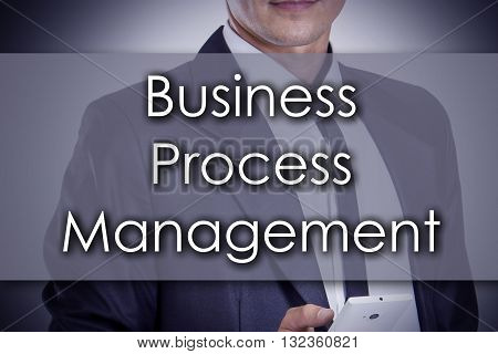 Business Process Management Bpm - Young Businessman With Text - Business Concept