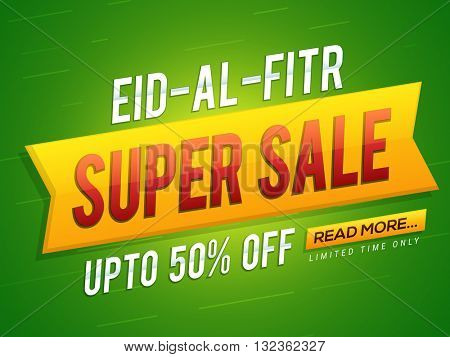 Eid-Al-Fitr Super Sale, Sale Poster, Sale Banner, Sale Ribbon, Sale Background, 50% Off, Limited Time Sale, Sale illustration for Islamic Festival celebration.