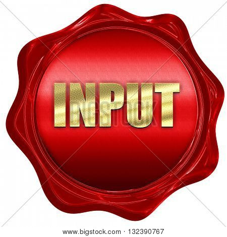input, 3D rendering, a red wax seal