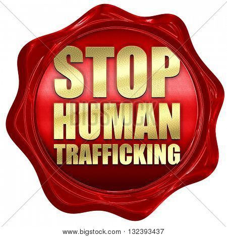 stop human trafficking, 3D rendering, a red wax seal