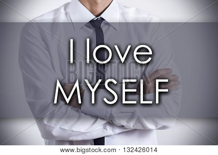 I Love Myself - Young Businessman With Text - Business Concept