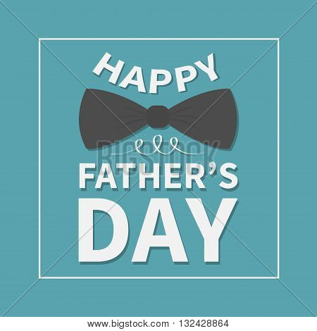 Happy fathers day. Greeting card with big black neck bow tie. Square line frame. Blue background. Flat design. Vector illustration