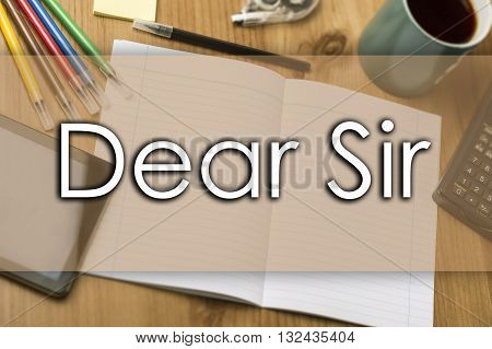 Dear Sir, - Business Concept With Text