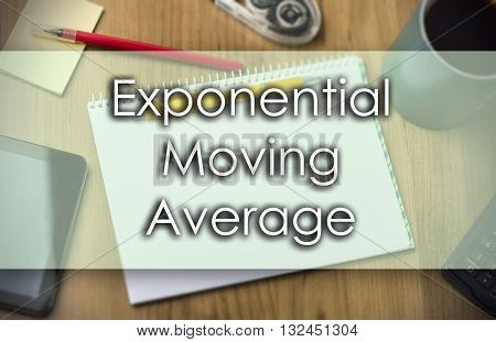 Exponential Moving Average Ema -  Business Concept With Text