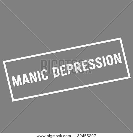 MANIC DEPRESSION white wording on rectangle gray background