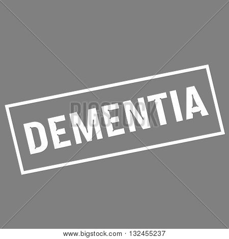 DEMENTIA white wording on rectangle gray background
