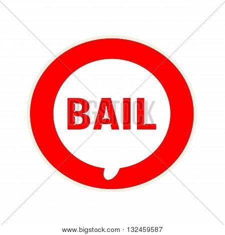 Bail red wording on Circular white speech bubble
