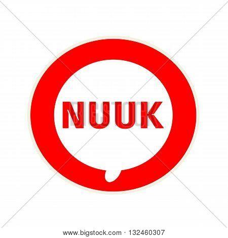 NUUK red wording on Circular white speech bubble