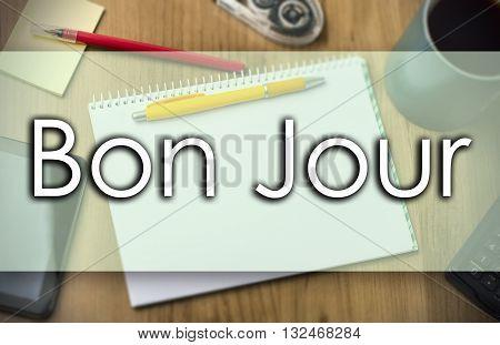 Bon Jour -  Business Concept With Text
