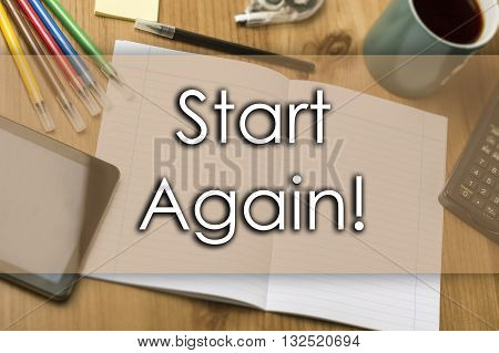 Start Again! - Business Concept With Text