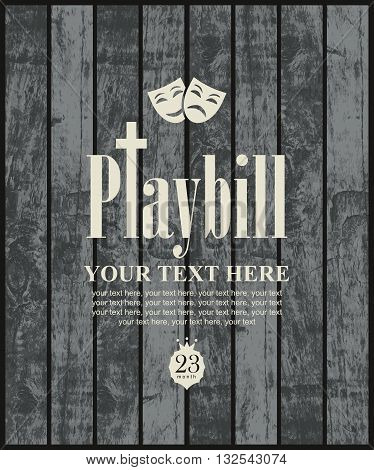 playbill with theatrical masks on the background of wooden boards