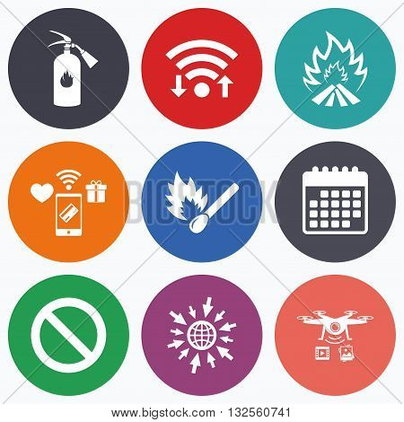 Wifi, mobile payments and drones icons. Fire flame icons. Fire extinguisher sign. Prohibition stop symbol. Burning matchstick. Calendar symbol.
