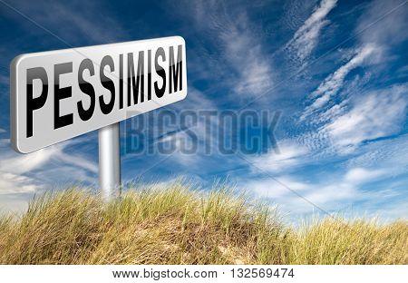 Pessimism, negative pessimistic thinking bad mood pessimist. 3D illustration