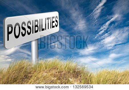 possibilities and opportunities alternatives achievement road sign billboard 3D illustration