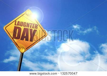 laugher day, 3D rendering, glowing yellow traffic sign