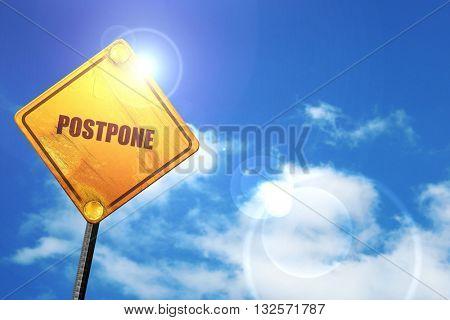 postpone, 3D rendering, glowing yellow traffic sign