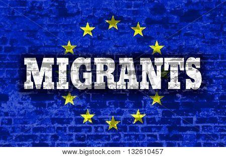 Image relative to migration to european union. Migrants text on old brick wall textured backdrop. European Union flag