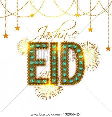 Elegant glowing golden text Jashn-E-Eid with fireworks and Stars hanging on white background for Muslim Community Festival Celebration.